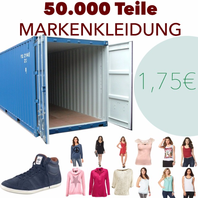 50.000 Teile 3 Container zum MEGA PREIS Markenkleidung, Schuhe und mehr